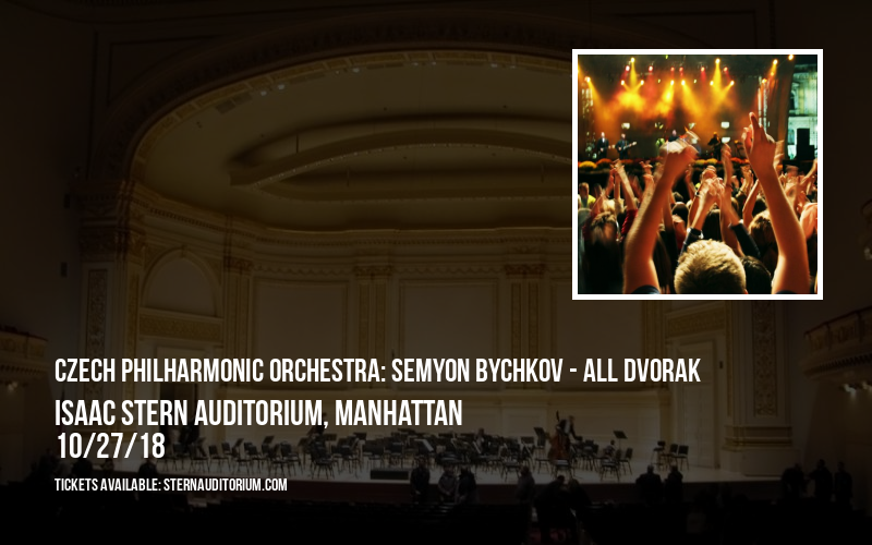 Czech Philharmonic Orchestra: Semyon Bychkov - All Dvorak at Isaac Stern Auditorium