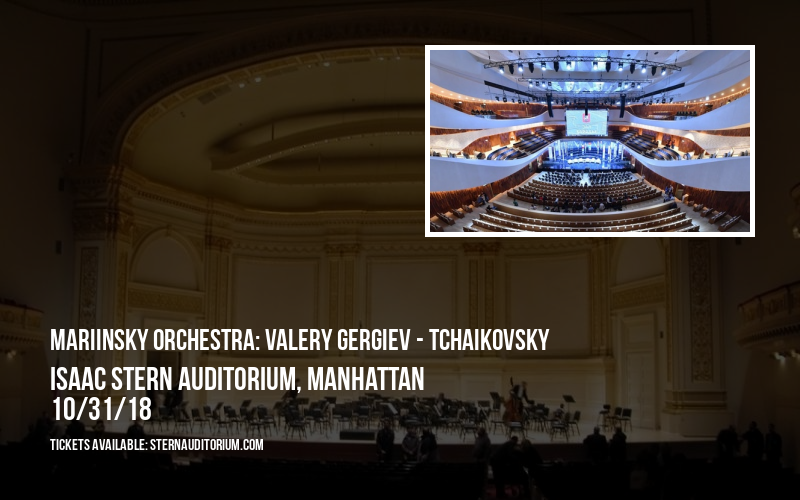 Mariinsky Orchestra: Valery Gergiev - Tchaikovsky at Isaac Stern Auditorium