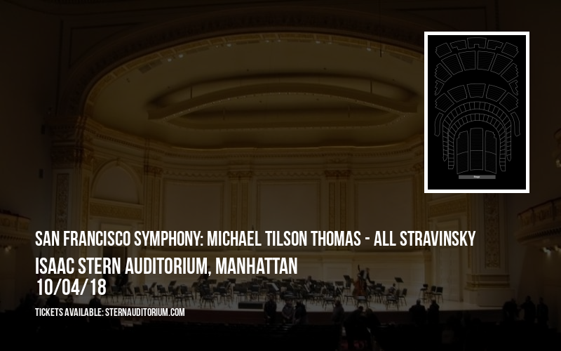 San Francisco Symphony: Michael Tilson Thomas - All Stravinsky at Isaac Stern Auditorium