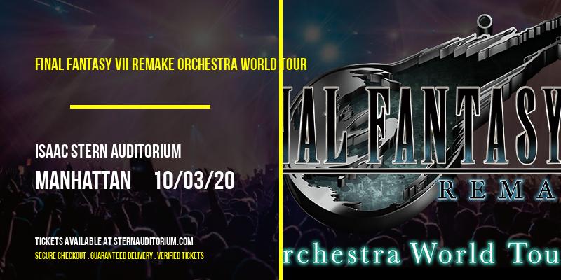Final Fantasy VII Remake Orchestra World Tour at Isaac Stern Auditorium
