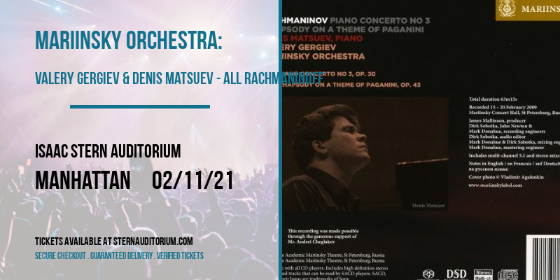 Mariinsky Orchestra: Valery Gergiev & Denis Matsuev - All Rachmaninoff [CANCELLED] at Isaac Stern Auditorium