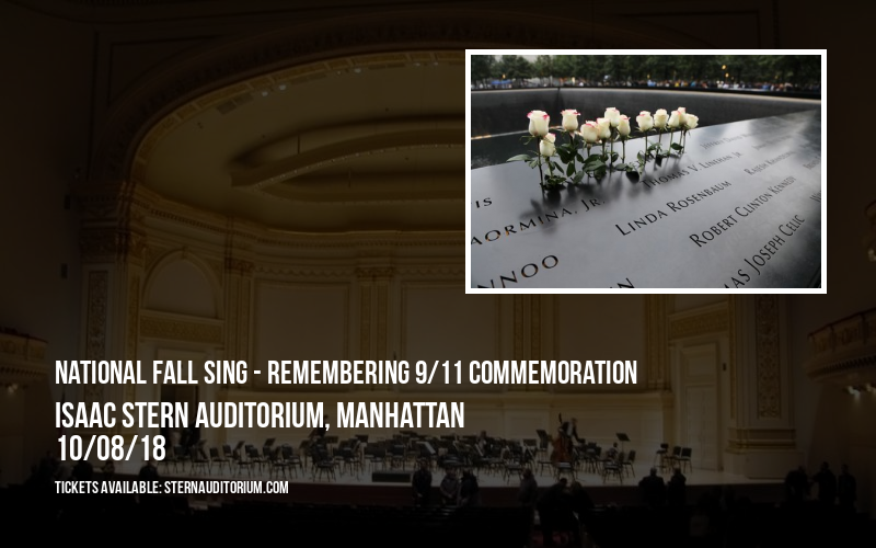 National Fall Sing - Remembering 9/11 Commemoration at Isaac Stern Auditorium