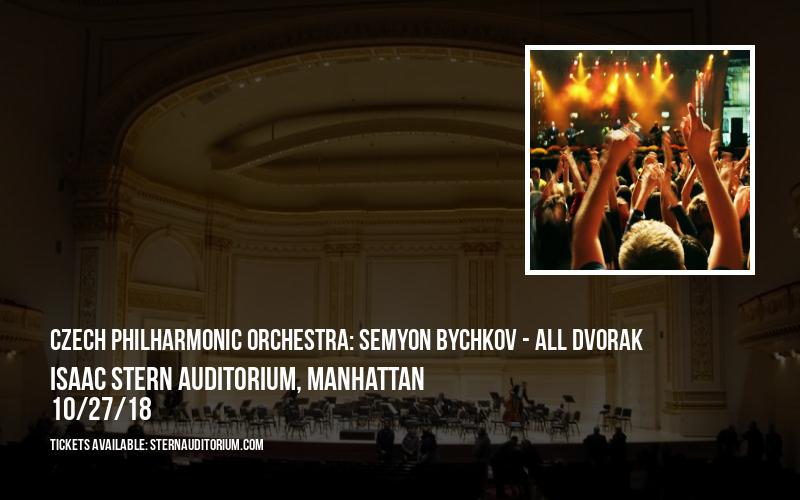 Czech Philharmonic Orchestra: Semyon Bychkov - All Dvorak at Isaac Stern Auditorium