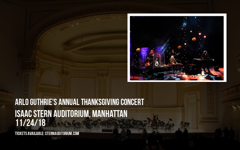 Arlo Guthrie's Annual Thanksgiving Concert at Isaac Stern Auditorium