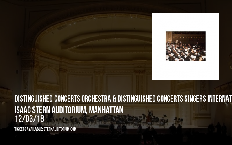 Distinguished Concerts Orchestra & Distinguished Concerts Singers International at Isaac Stern Auditorium