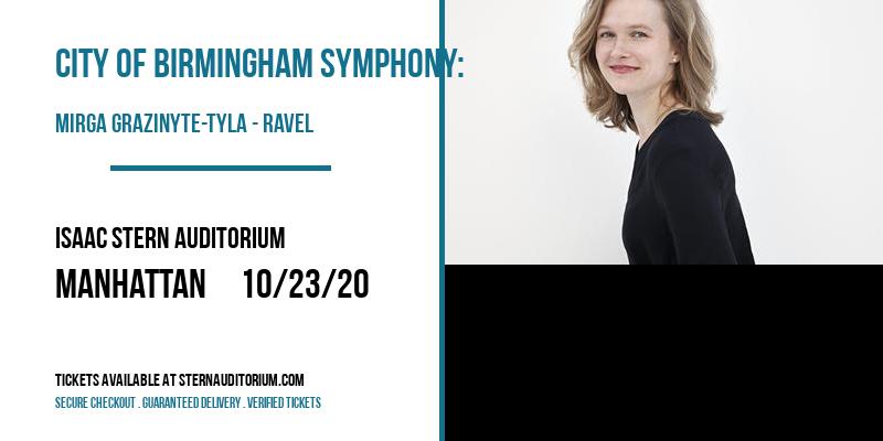 City of Birmingham Symphony: Mirga Grazinyte-Tyla - Ravel [CANCELLED] at Isaac Stern Auditorium