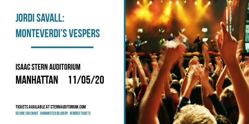 Jordi Savall: Monteverdi's Vespers [CANCELLED] at Isaac Stern Auditorium