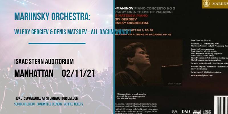 Mariinsky Orchestra: Valery Gergiev & Denis Matsuev - All Rachmaninoff [CANCELLED] at Isaac Stern Auditorium