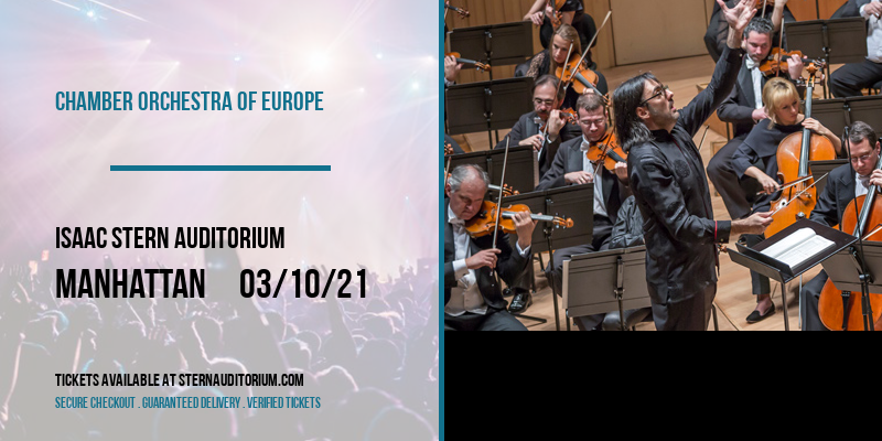 Chamber Orchestra of Europe [CANCELLED] at Isaac Stern Auditorium